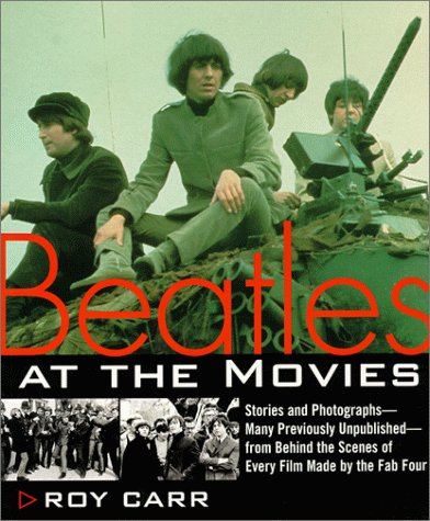 Beatles at the Movies by Roy Carr