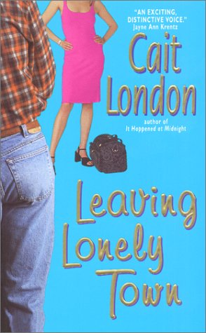 Leaving Lonely Town by Cait London