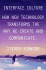 Interface Culture by Steven Johnson