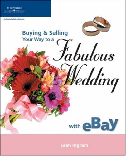 Buying & Selling Your Way to a Fabulous Wedding with eBay