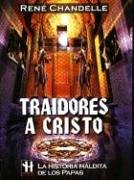 Traidores a Cristo/ Traitors of Christ: La Historia Maldita De Los Papas / The Cursed History of the Popes