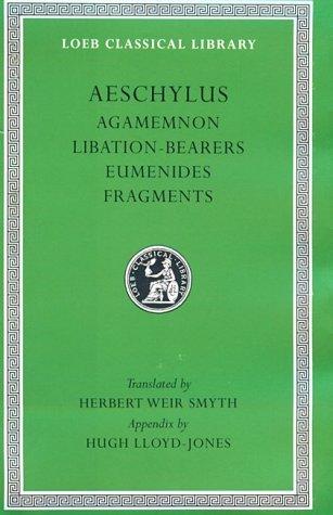 Agamemnon. Libation-Bearers. Eumenides. Fragments