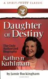 Daughter of Destiny: Kathryn Kuhlman