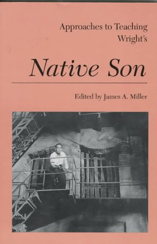 Approaches to Teaching Wright's Native Son