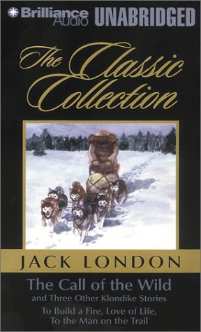 The Call of the Wild and Three Other Klondike Stories