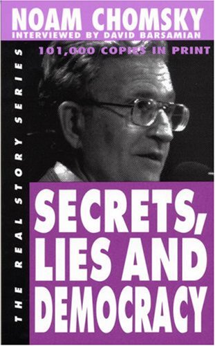 Secrets, Lies and Democracy by Noam Chomsky