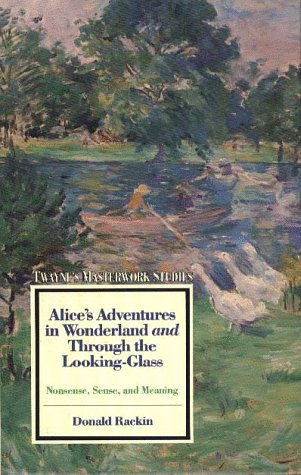 Alice's Adventures in Wonderland and Through the Looking Glass: Nonsense, Sense, and Meaning