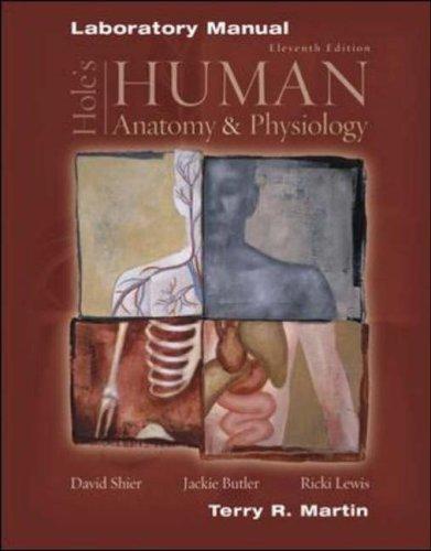 Hole's Human Anatomy and Physiology: Laboratory Manual