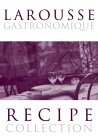 Larousse Gastronomique: Recipe Collection