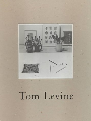 Tom Levine: Paintings and Drawings