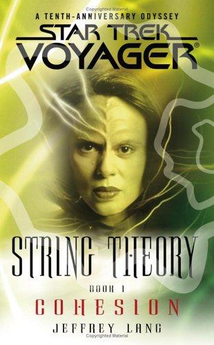 Cohesion (Star Trek Voyager: String Theo...