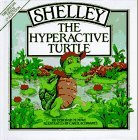 Shelley, the Hyperactive Turtle by Deborah M. Moss