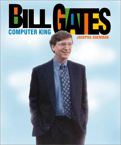 Bill Gates: Computer King