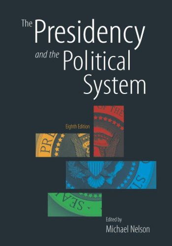 The Presidency and the Political System by Michael Nelson