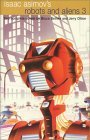 Isaac Asimov's Robots and Aliens 3 (Isaac Asimov's Robot City: Robots and Aliens, #5-6)