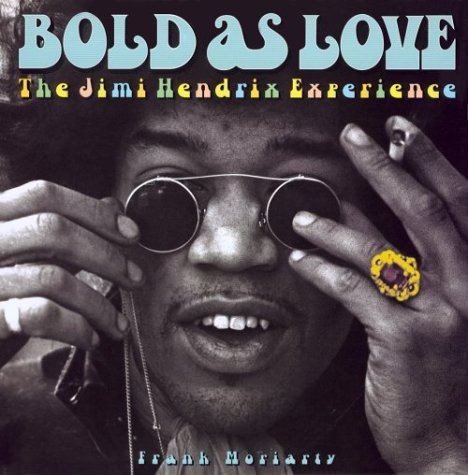 Bold as Love: The Jimi Hendrix Experience