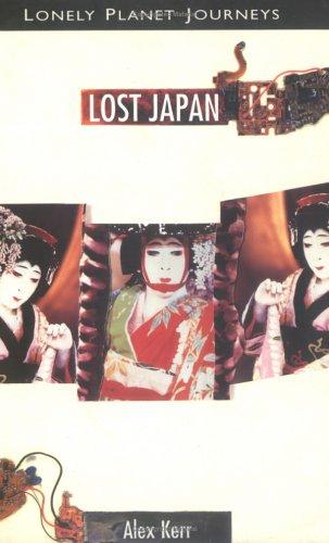 Lost Japan by Alex Kerr