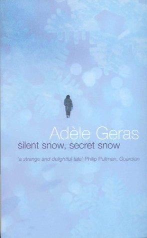 Silent Snow, Secret Snow by Adèle Geras