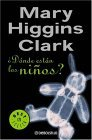¿Dónde están los niños? by Mary Higgins Clark