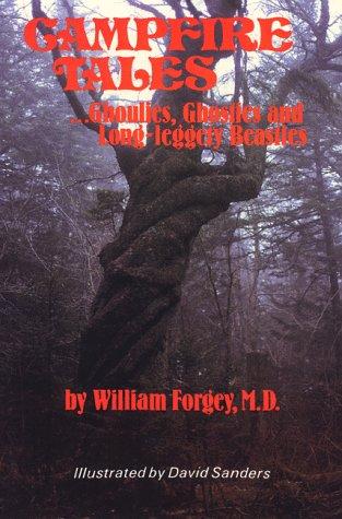 Campfire Tales: Ghoulies, Ghosties, and Long-Leggety Beasties