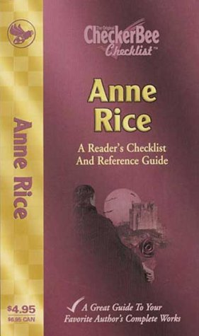 Anne Rice: A Reader's Checklist and Reference Guide