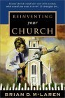 Reinventing Your Church by Brian D. McLaren