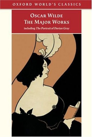 The Major Works: Including the Picture of Dorian Gray