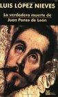 La verdadera muerte de Juan Ponce de León