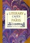 Literary Cafés of Paris by Noël Riley Fitch