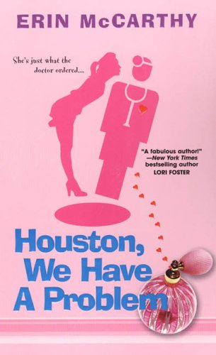 Houston, We Have A Problem by Erin McCarthy
