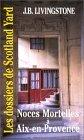 Noces Mortelles À Aix En Provence (Les Dossiers de Scotland Yard, #17)