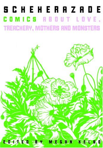Scheherazade: Comics About Love, Treachery, Mothers, and Monsters