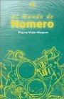 El mundo de Homero by Pierre Vidal-Naquet