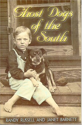 Ghost Dogs of the South by Randy Russell