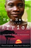 New News Out of Africa: Uncovering Africa's Renaissance