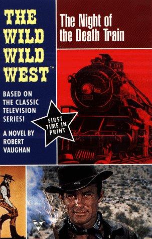 The Night of the Death Train (Wild, Wild West, #2)