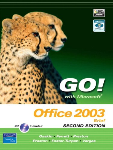 GO! with Microsoft Office 2003 Brief (2nd Edition)
