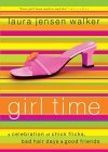 Girl Time: A Celebration of Chick Flicks, Bad Hair Days & Good Friends