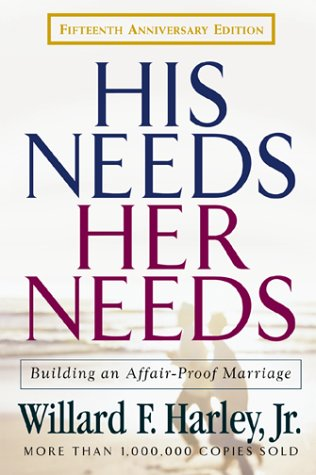 His Needs, Her Needs: Building an Affair-Proof Marriage by Willard F