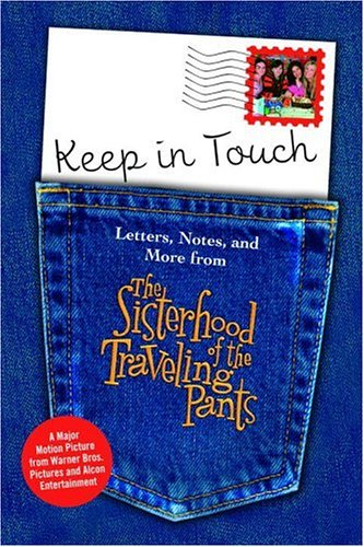 Keep in Touch: Letters, Notes, and More from The Sisterhood of the Traveling Pants