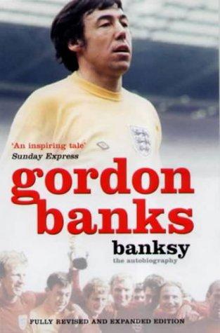 Ebook Banksy: My Autobiography by Gordon Banks TXT!