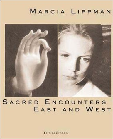 Marcia Lippman: Sacred Encounters East and West