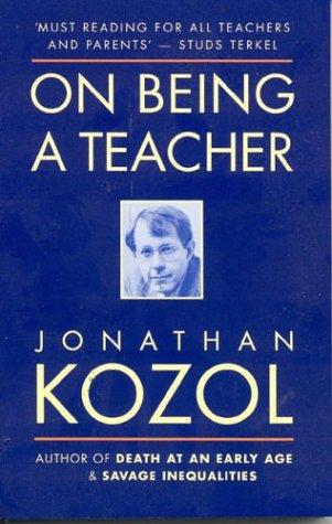 On Being a Teacher by Jonathan Kozol