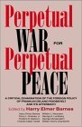 Perpetual War for Perpetual Peace: A Critical Examination of the Foreign Policy on Franklin Delano Roosevelt