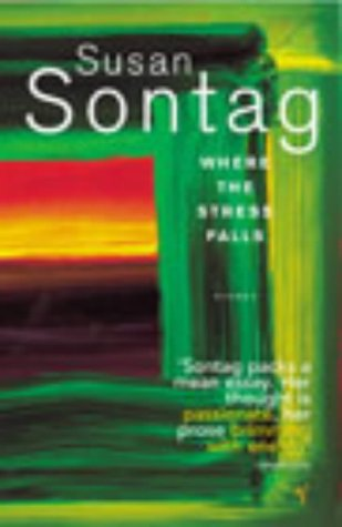 where the stress falls essays by susan sontag 52379