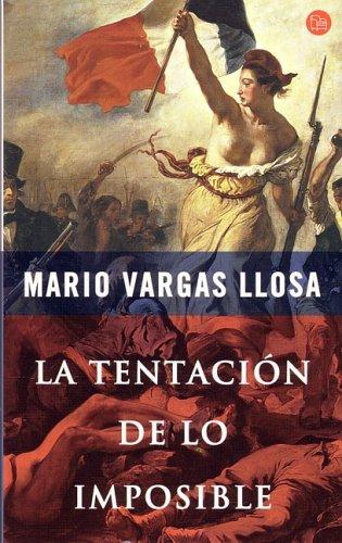 La Tentacion de Lo Imposible by Mario Vargas Llosa