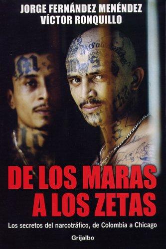 de Los Maras a Los Zetas: Los Secretos del Narcotrafico, de Colombia a Chicago