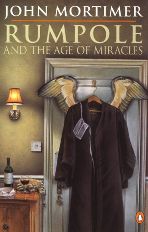 Rumpole and the Age of Miracles by John Mortimer