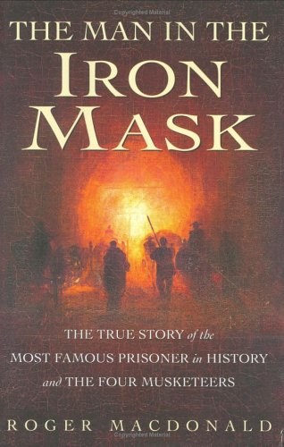 The Man in the Iron Mask: The Mystery Solved