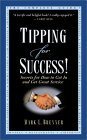 Tipping for Success: Secrets for How to Get in and Get Great Service